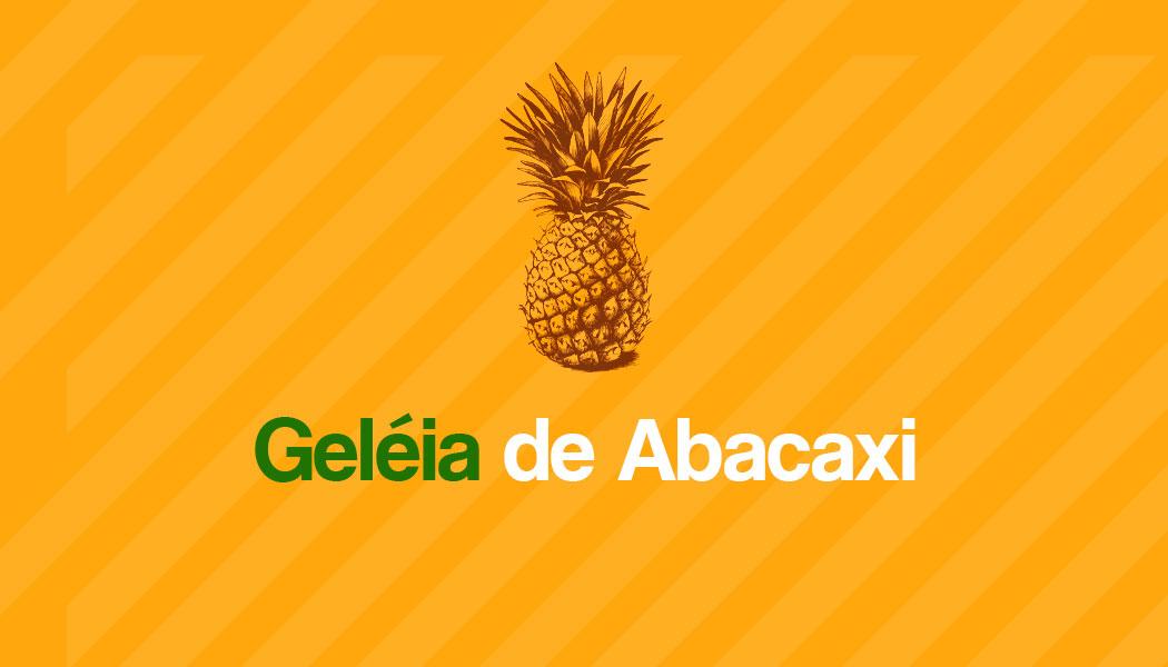 Receita fácil de Geléia de Abacaxi