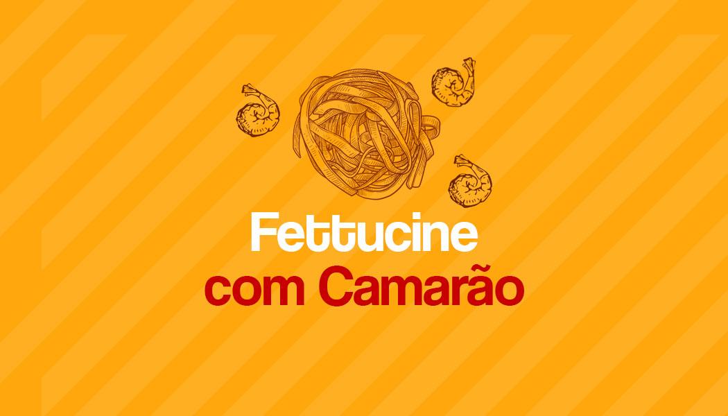 Receita fácil de Fettucine com Camarão