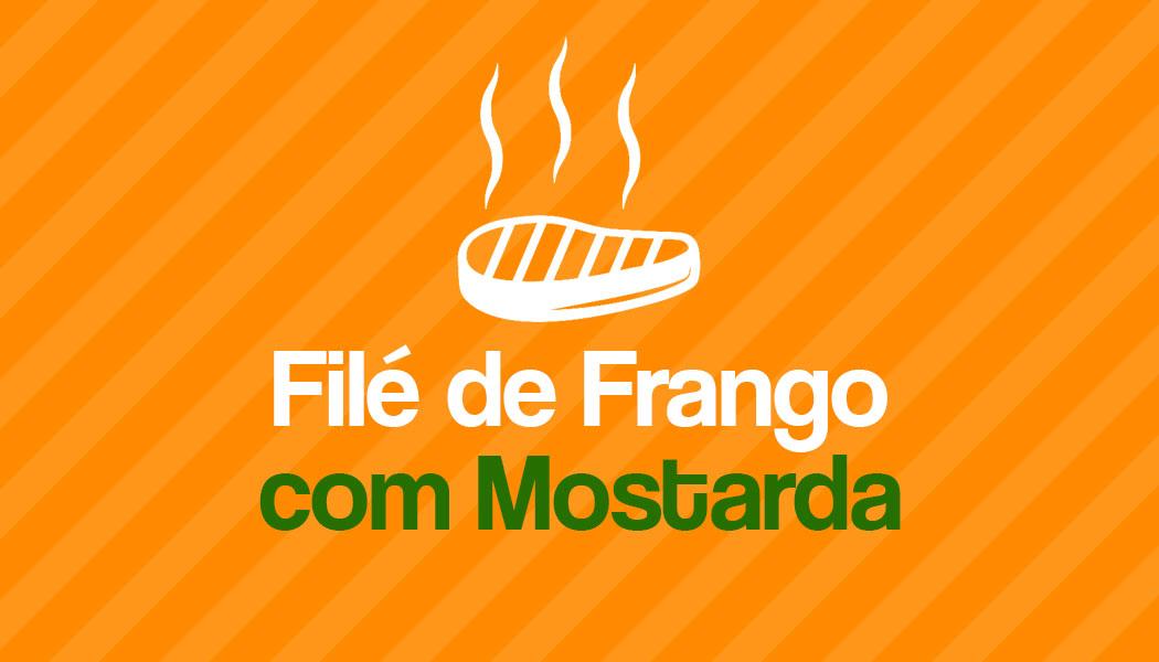 Receita fácil de Filé de Frango com Mostarda