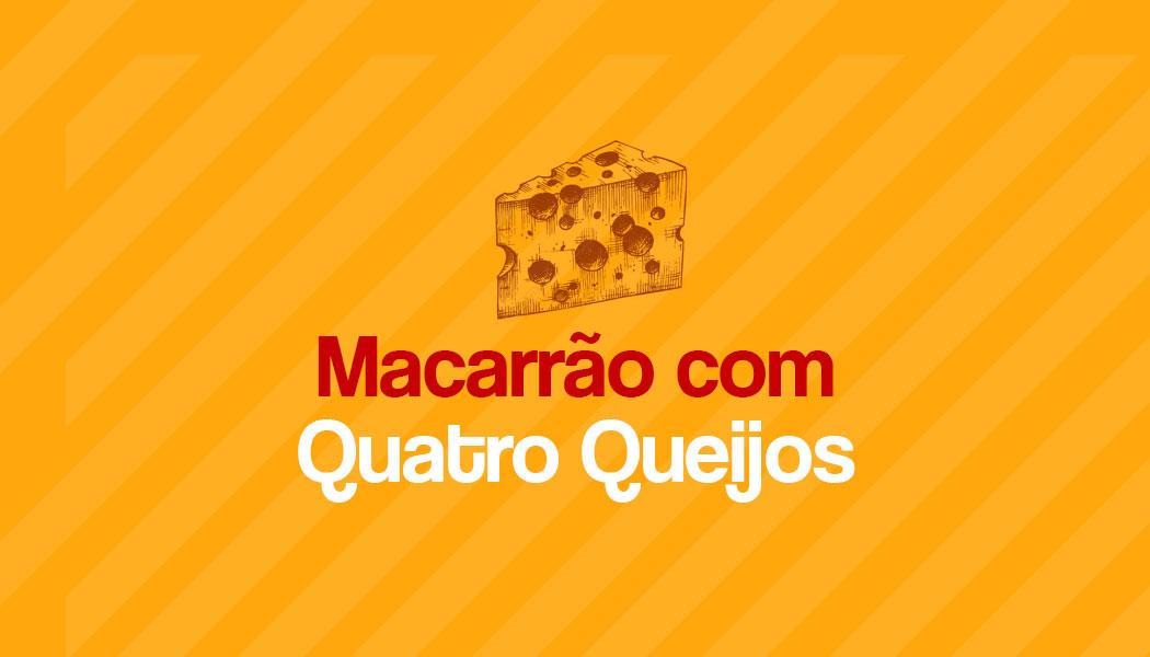 Receita fácil de Macarrão com Quatro Queijos