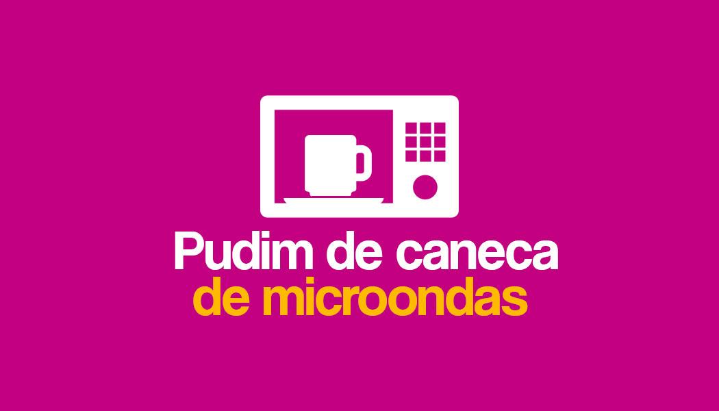 Receita fácil de Pudim de Caneca - 1 minuto no microondas